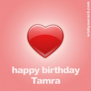 Happy Birthday Tamra I Love You Sunshine With All My Heart
