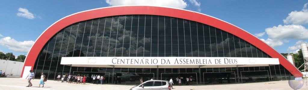 Centenário Centro de Convenções da Assembleia de Deus em Belém do ...