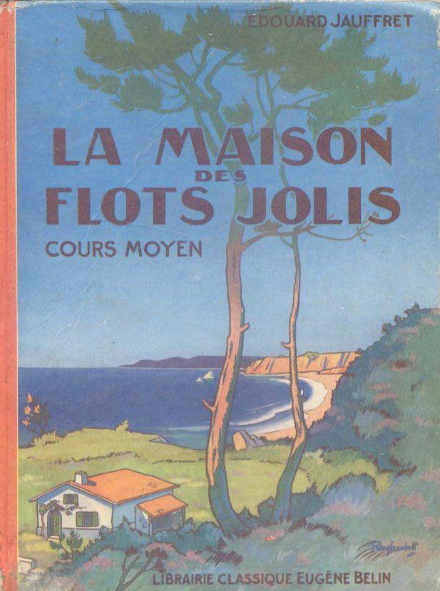 Raylambert  La Maison des Flots Jolis, Jauffret Belin 1953 Livre de lecture suivie. cartonnage illustré