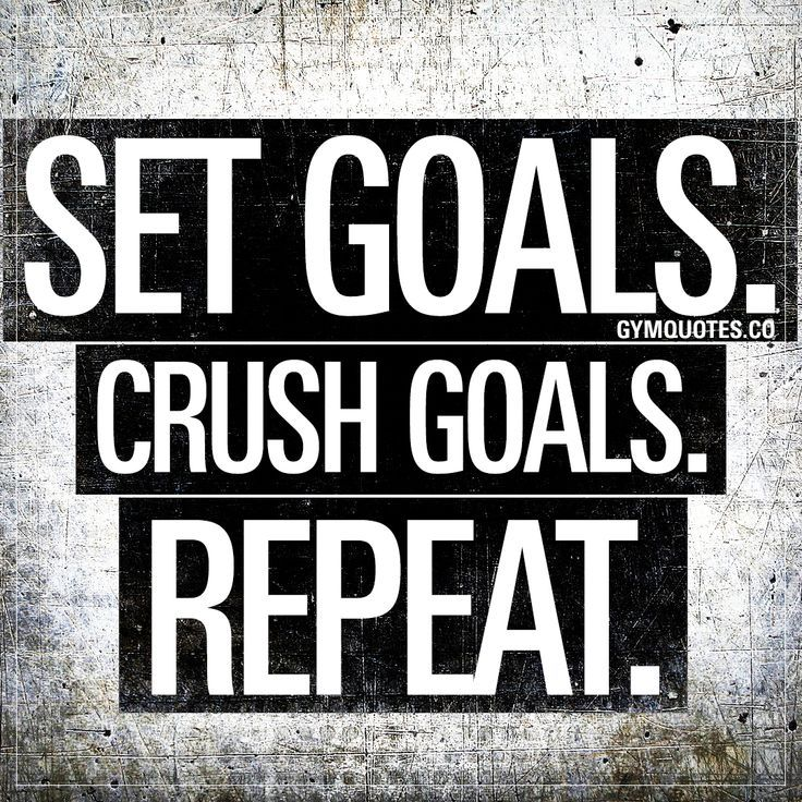 6e770e571bf Set goals. Crush goals. Repeat. Set your goals. Both short term goals