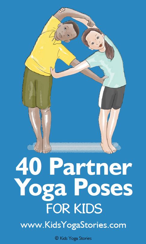 40 Partner Yoga Poses Cards For Kids Kids Yoga Poses Partner Yoga Yoga For Kids