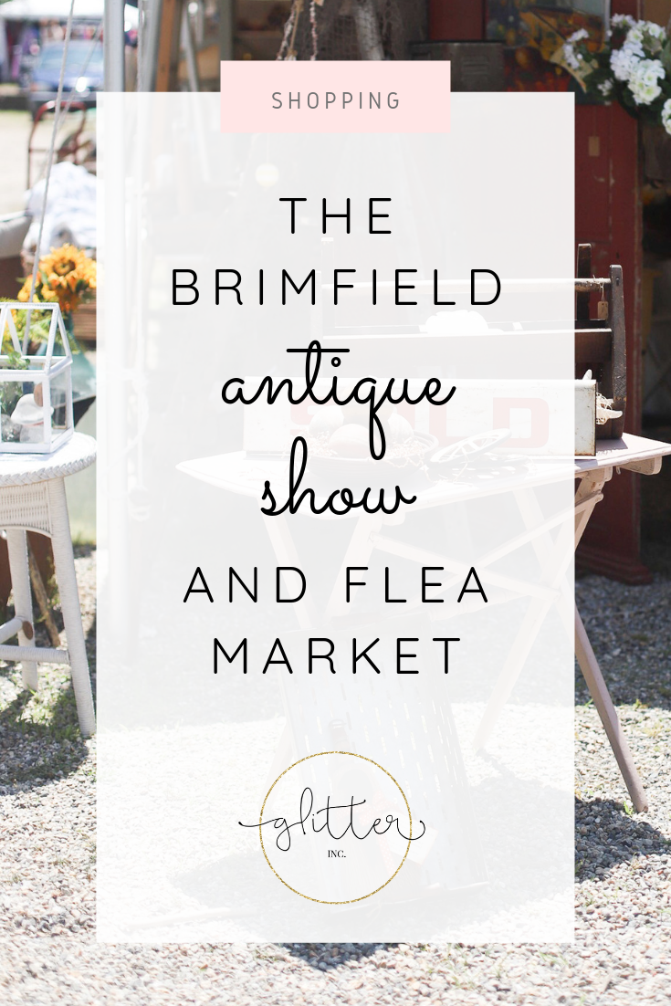 The Brimfield Antique Show and Flea Market | Glitter, Inc.