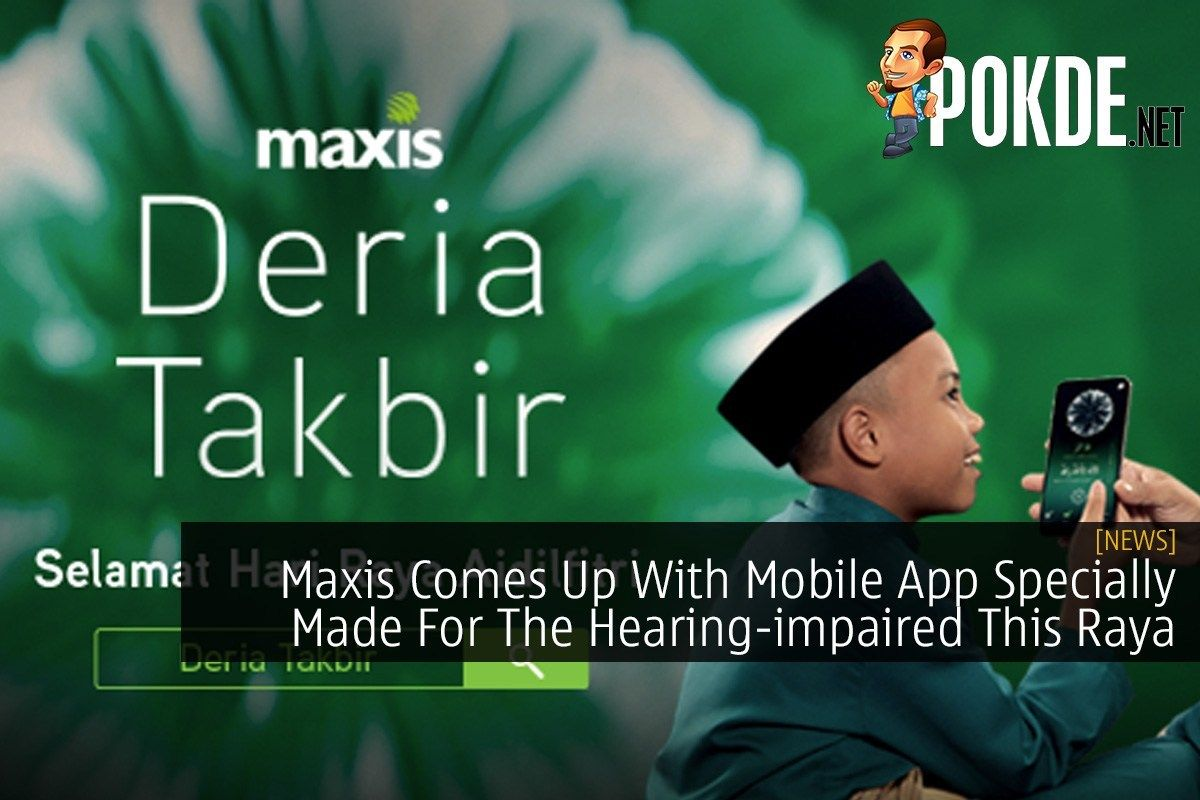 Maxis Comes Up With Mobile App Specially Made For The