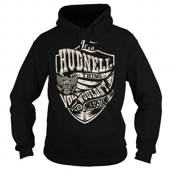 I Love Its a HUDNELL Thing (Eagle) - Last Name, Surname T-Shirt T shirts