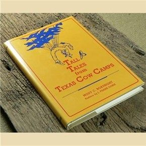 Stone Hill Creek - Tall Tales from Texas Cow Camps by Moody C. Boatright, $17.50 (http://www.stonehillcreek.com/tall-tales-from-texas-cow-camps-by-moody-c-boatright/)