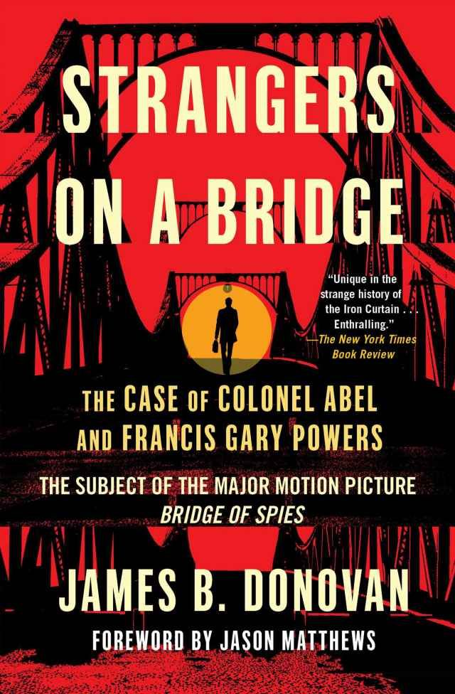 Strangers on a Bridge is James Donovan's memoir about the incredible spy exchange he negotiated during the height of the Cold War.