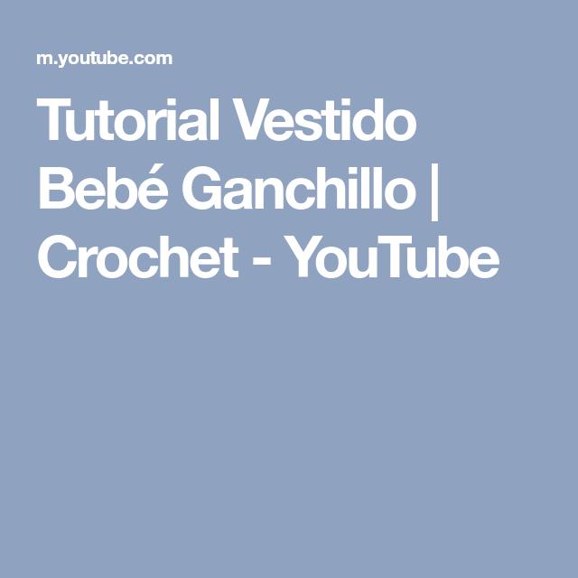 Tutorial Vestido Bebé Ganchillo   Crochet - YouTube   patrones ...