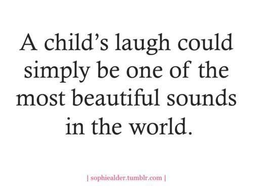 A Child S Laughter Mom Quotes Words Me Quotes