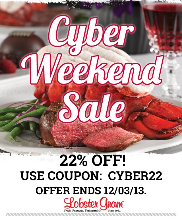 Cyber Weekend Savings Start Now At Lobster Gram Get All Your Lobster Steak And Seafood Favorites At 22 Off Steak And Seafood Seafood Dinner Lobster Dinner