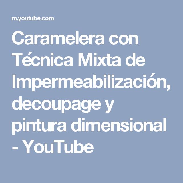 Caramelera con Técnica Mixta de Impermeabilización, decoupage  y pintura dimensional - YouTube