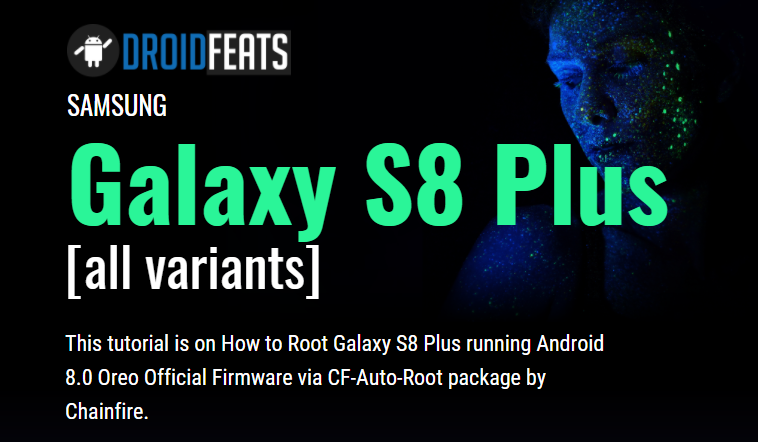 Root Galaxy S8 Plus [all Exynos] on Android 7 0 Nougat with