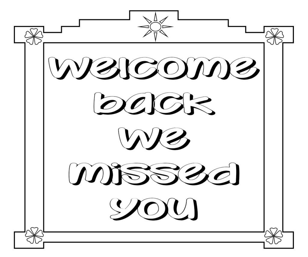 Welcome Back We Missed You Coloring Pages Welcome Back To Work Coloring Pages Inspirational Coloring Pages
