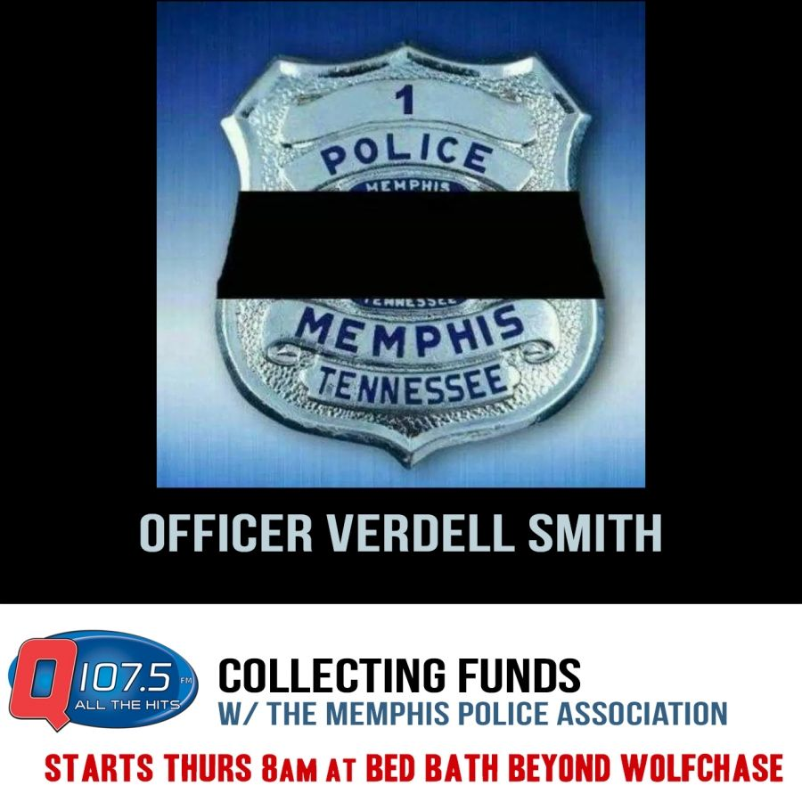 The Q and Memphis Police Association will be at Bed Bath & Beyond Wolfchase starting at 8am Thursday collecting funds for Officer Smith.