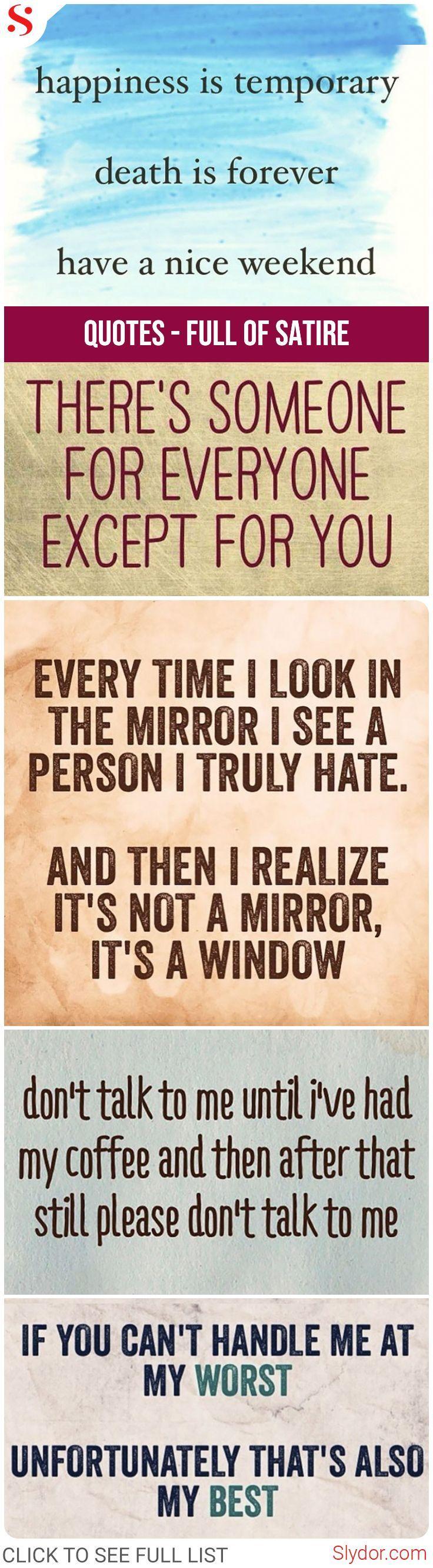 Quotes Full Of Satire Funny Quotes Funnyquotes Creativity Satire Inspirational Dailydoseoffun Quotes Weekend Quotes Daily Motivational Quotes