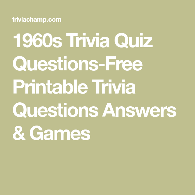1960s Trivia Quiz Questions Free Printable Trivia Questions Answers