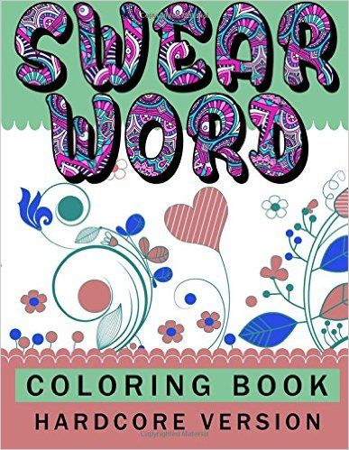 Amazon Com Swear Word Coloring Book Hardcore Version Relaxation