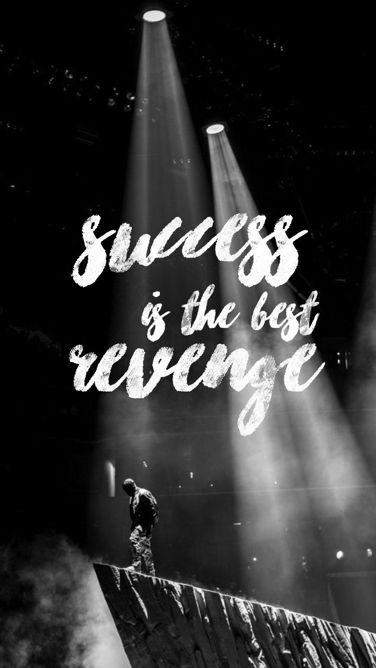 Success is the best Revenge Kanye West Screen savers