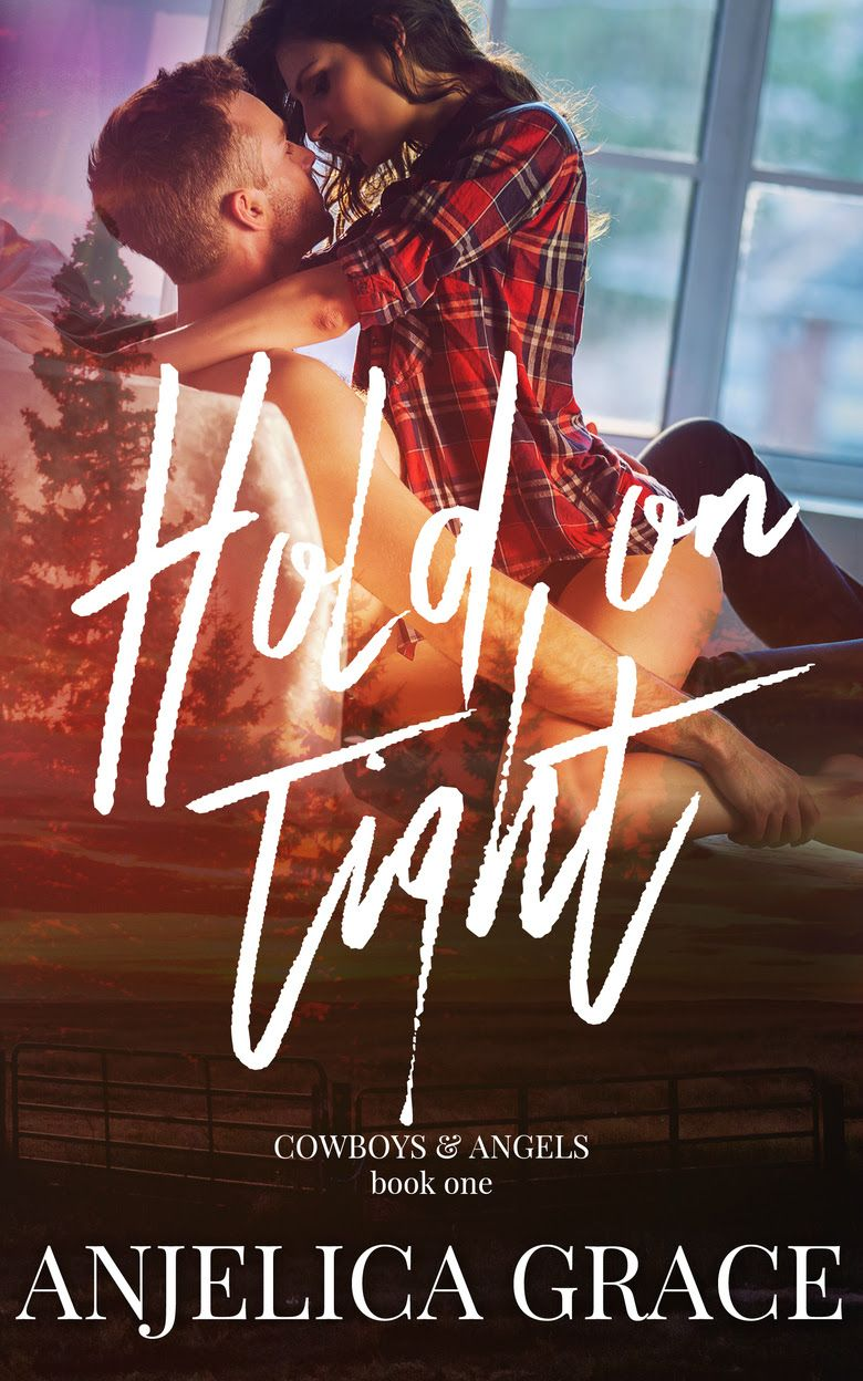 Hold on Tight Series Cowboys & Angels 1 Author Anjelica