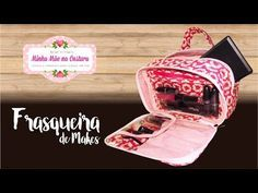 Frasqueira para Makes   Minha Mãe na Costura - YouTube