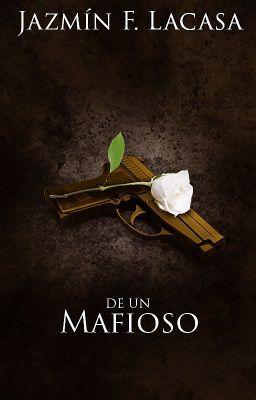 De un Mafioso [L.H.C #1] (Editando) - Capitulo 17 #wattpad #chick-lit