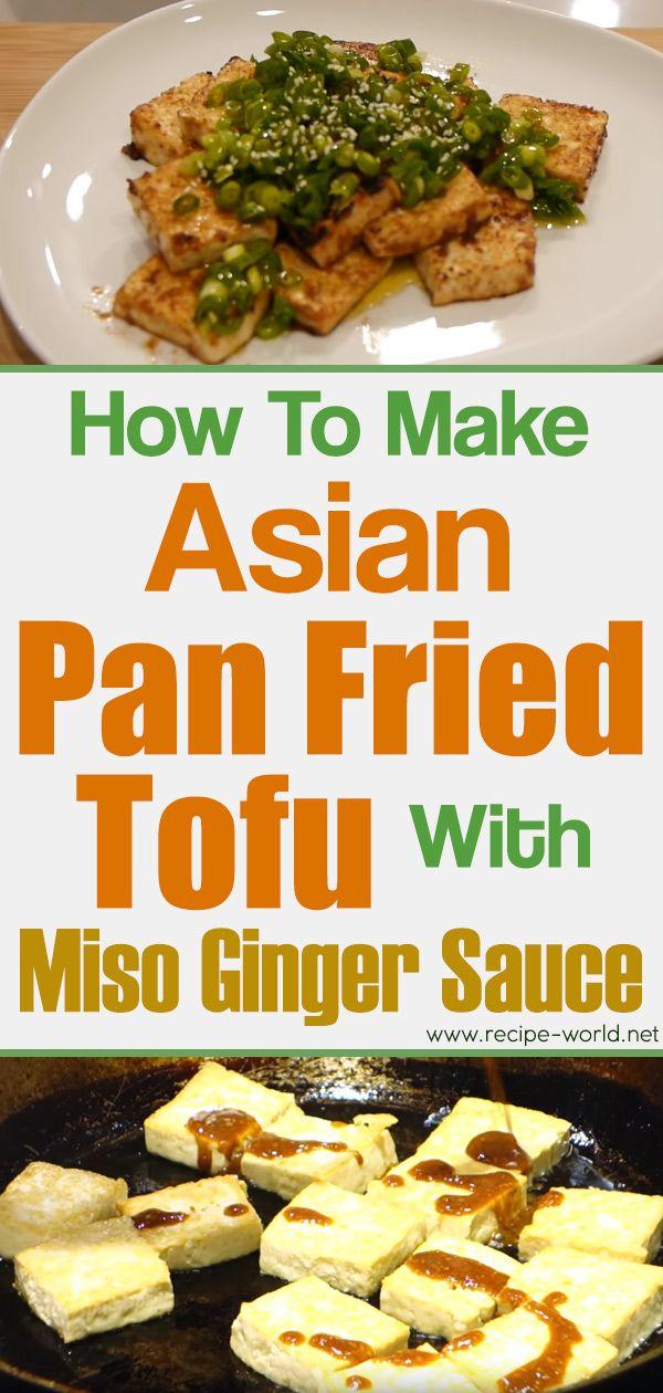 Asian Pan Fried Tofu With Miso Ginger Sauce #friedtofu