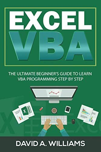 Free Pdf Excel Vba The Ultimate Beginners Guide To Learn Vba Programming Step By Step Free Epub Mobi Ebooks Beginners Guide Ebook Free Kindle Books