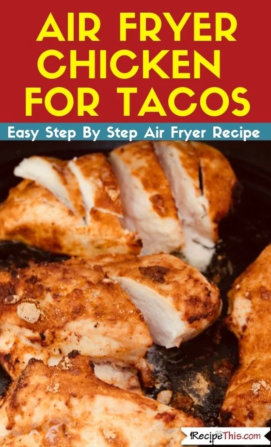 Air Fryer Chicken For Tacos Air Fryer Chicken For Tacos. The perfect quick and easy recipe for taco chicken in your air fryer or air fryer oven. Make ahead for later, make chicken taco salad or save it for taco night. The possibilities are endless.