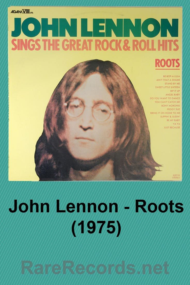 John Lennon Roots 1975 Unauthorized Mail Order Lp Available For Only Three Days In 1975 Vinyl Albums Lp Re R B Albums Classic Album Covers John Lennon
