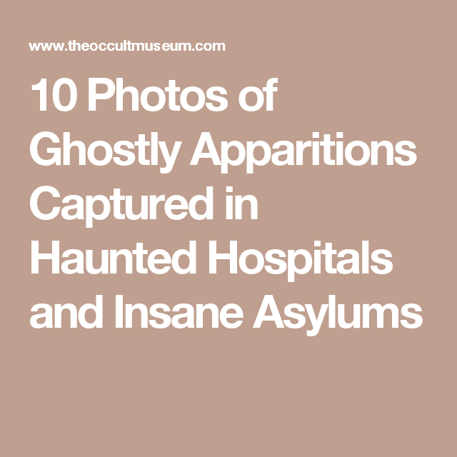 10 Photos Of Ghostly Apparitions Captured In Haunted