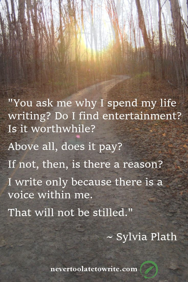 """Sylvia Plath: """"You ask me why I spend my life writing? ..."""""""