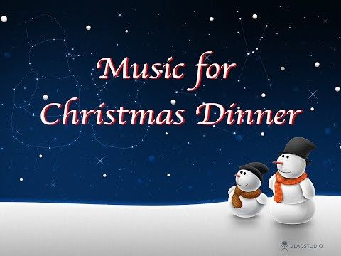 Music for Christmas Dinner - One Hour of Peaceful Soft