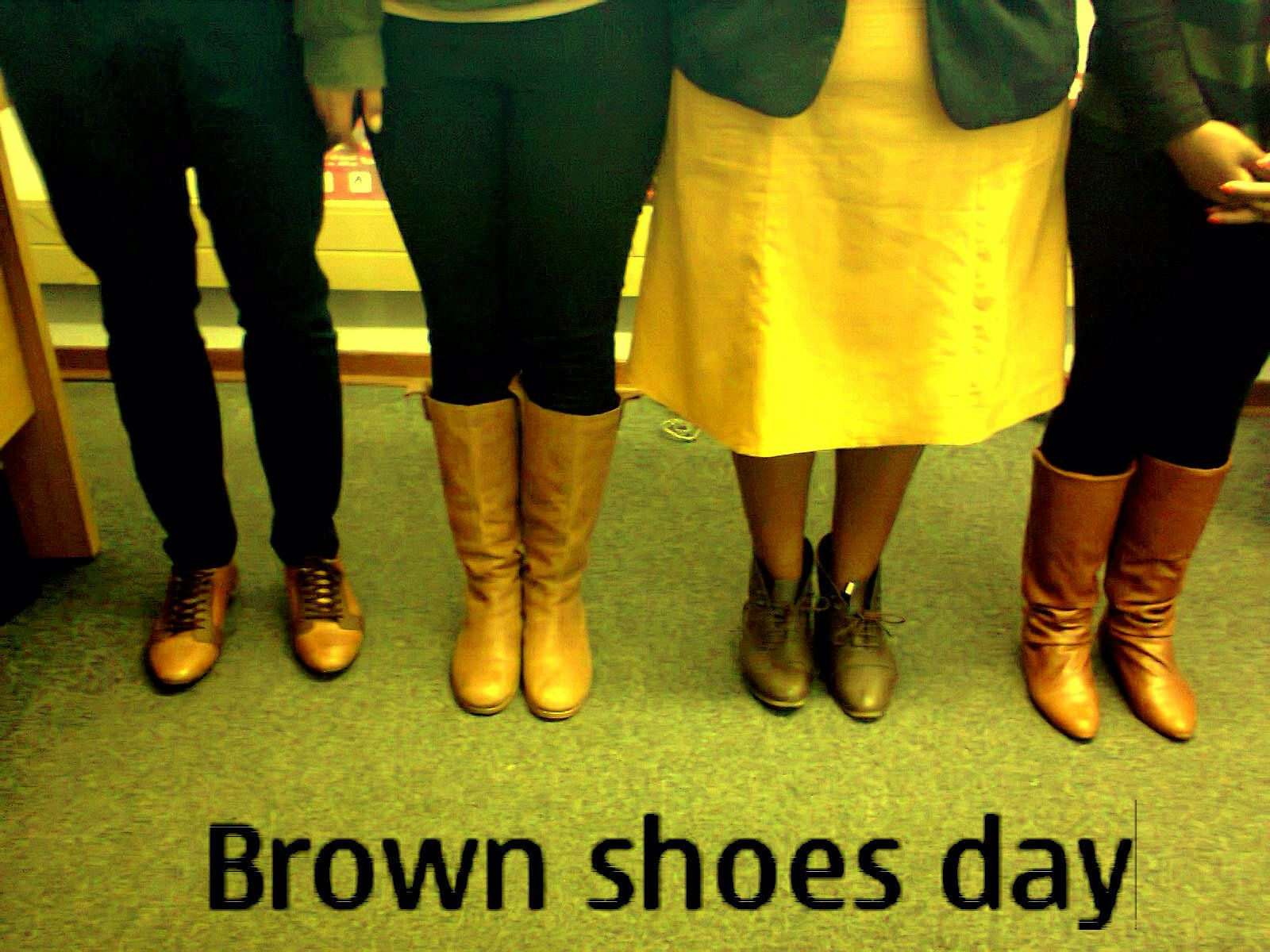 The receptionists at work all wore brown shoes the other day. Oh and our one male friend too...