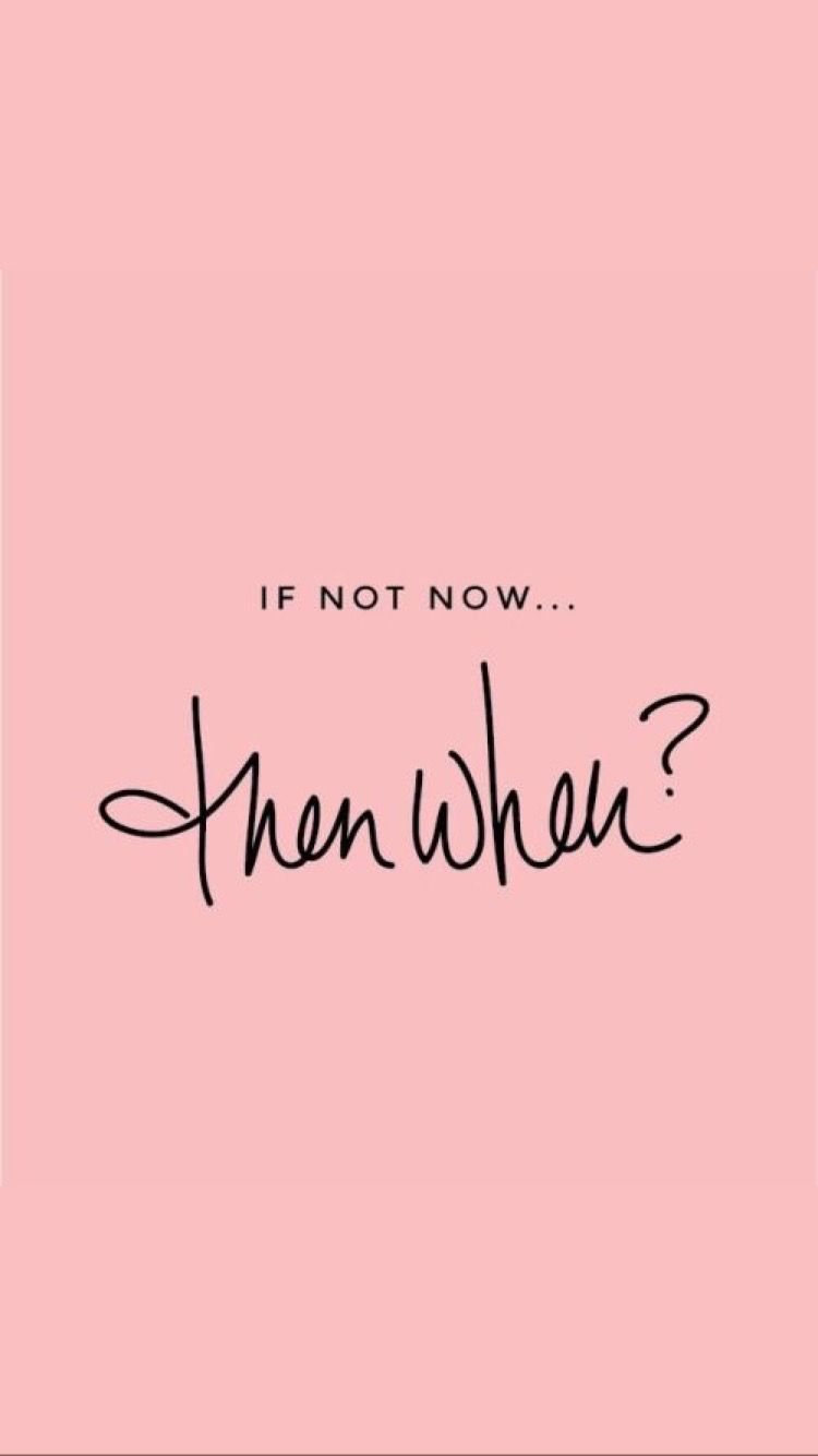 If Not Now Then When Quotestoliveby Lifelessons Motivationalquotes Wallpaper Quotes Short Inspirational Quotes Empowering Quotes