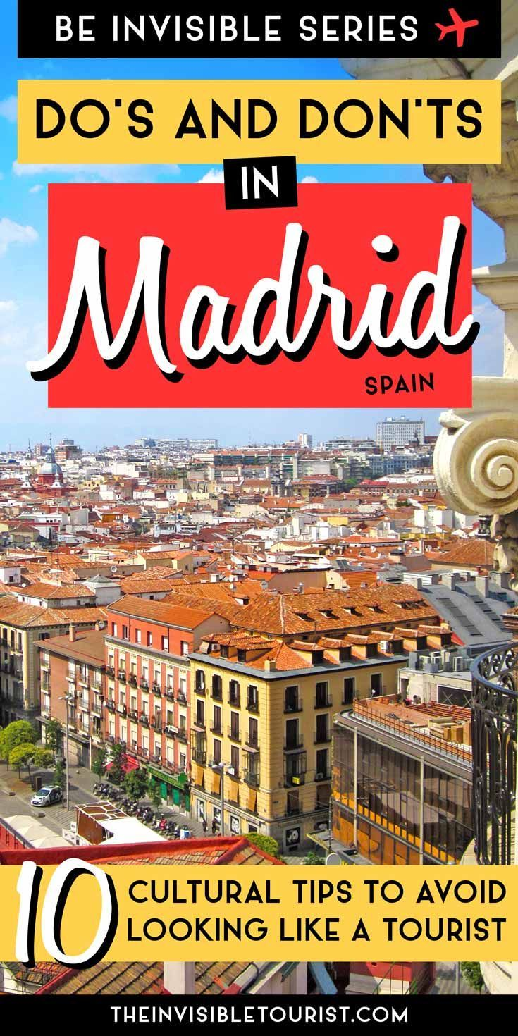 Planning a trip to Spain Learn how to not look like a tourist with these Madrid travel tips Includes things you may not have thought of the dos and donts cultural differe...