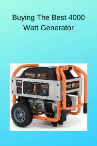 Buying The Best 4000 Watt Generator Best Generators Portable Generator Generators For Sale Generators For Home Use