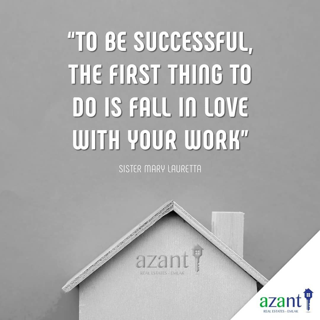 Mondays will not be hard if you love your work. We love our job.Call us on 0533 833 0841 or on 0533 829 #azantrealestates