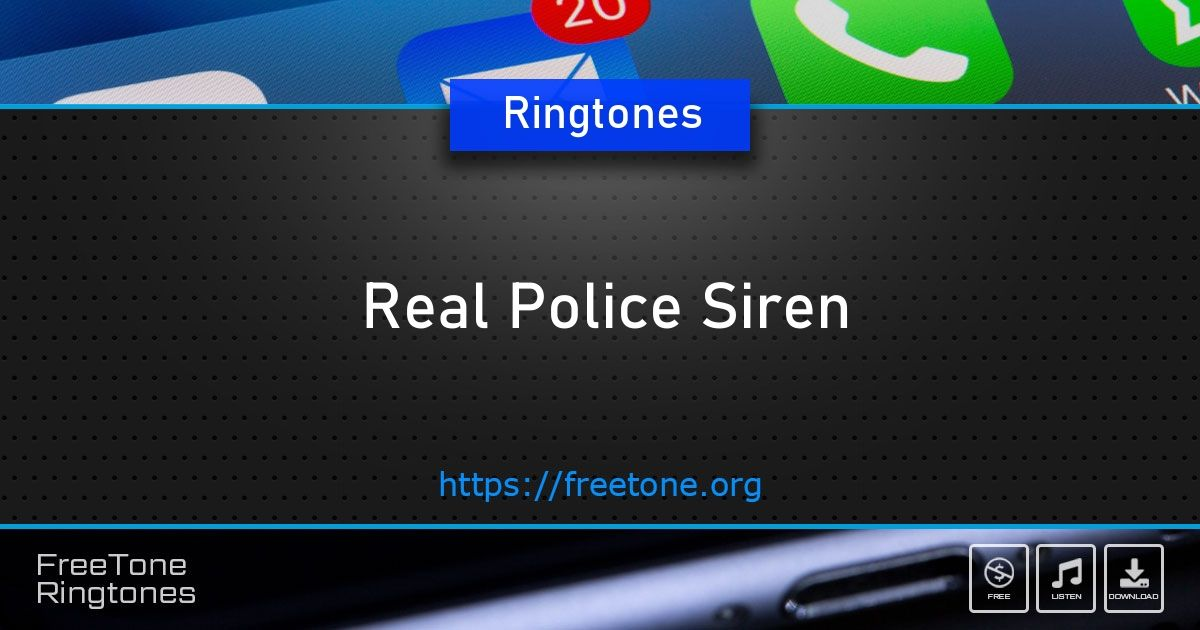 Ringtone Real Police Siren From Category Sound Effects Download Free For Mobile Phone Freetone Org Mp3 Ringtones For Mobile Phon In 2020 Ringtones Sms Mobile Phone
