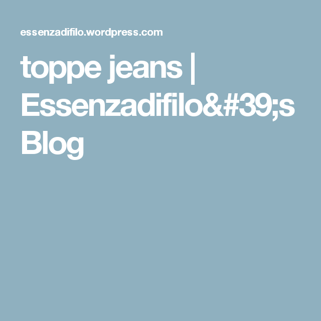 toppe jeans | Essenzadifilo's Blog
