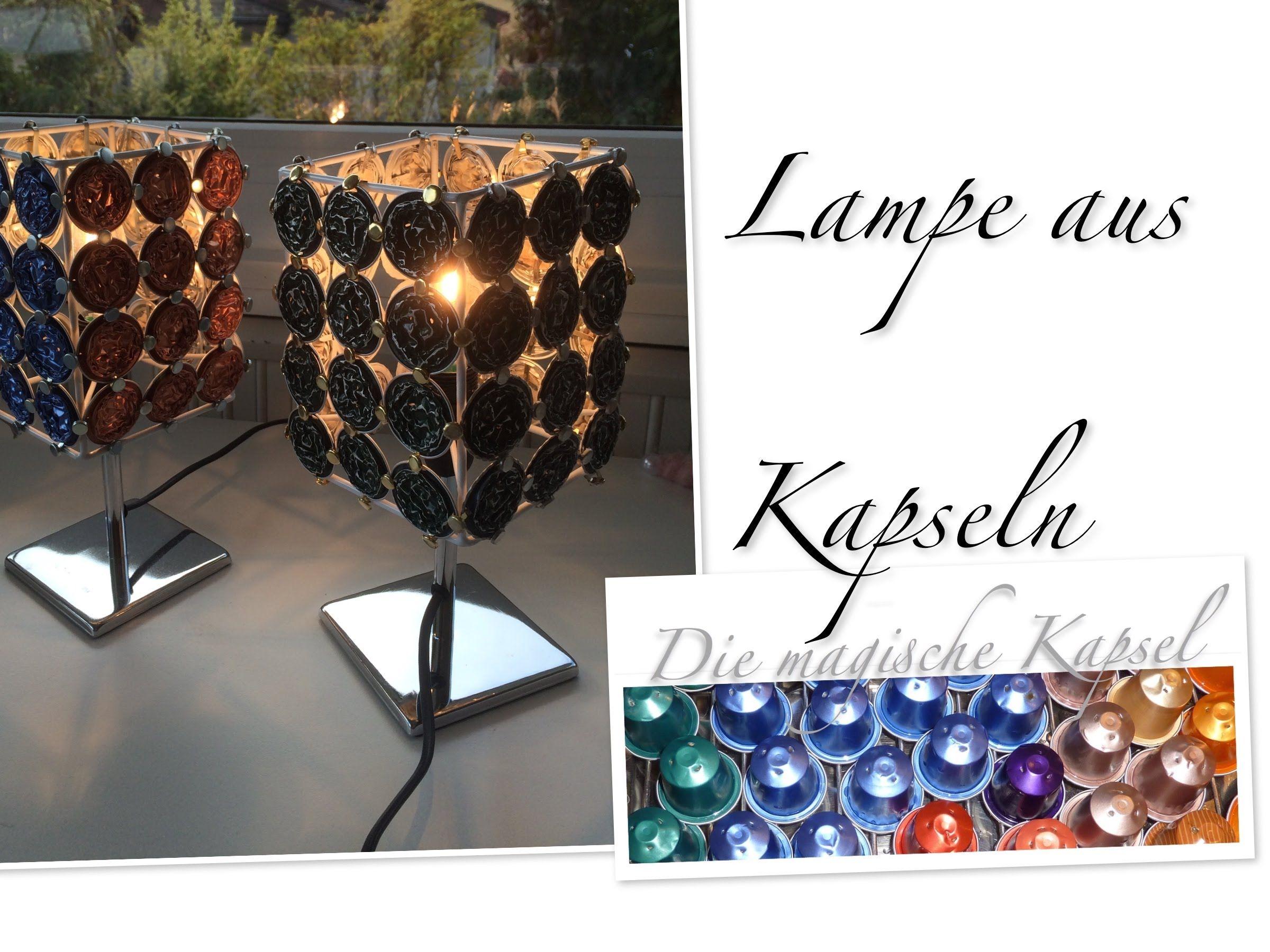 nespresso deko schmuck anleitung lampe aus kapseln die magische k basteln. Black Bedroom Furniture Sets. Home Design Ideas