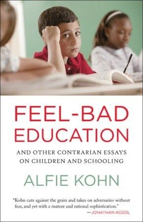 Essay With Thesis Statement Feelbad Education And Other Contrarian Essays On Children And Schooling  By Alfie Kohn Essays About English also Thesis Statement For A Persuasive Essay Feelbad Education And Other Contrarian Essays On Children And  High School Application Essay Samples