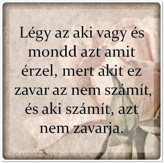 idézetek szép Be who you are and say what you feel,because those who mind don't