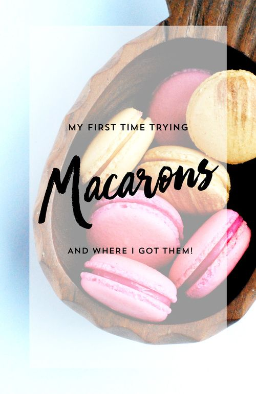 Ohh La la! <3 My first time trying macarons ( and where I got them! )