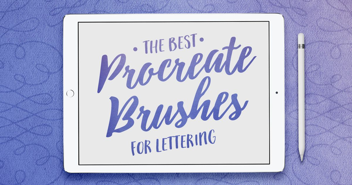 The Best Procreate Brushes for Lettering Lettering, Best