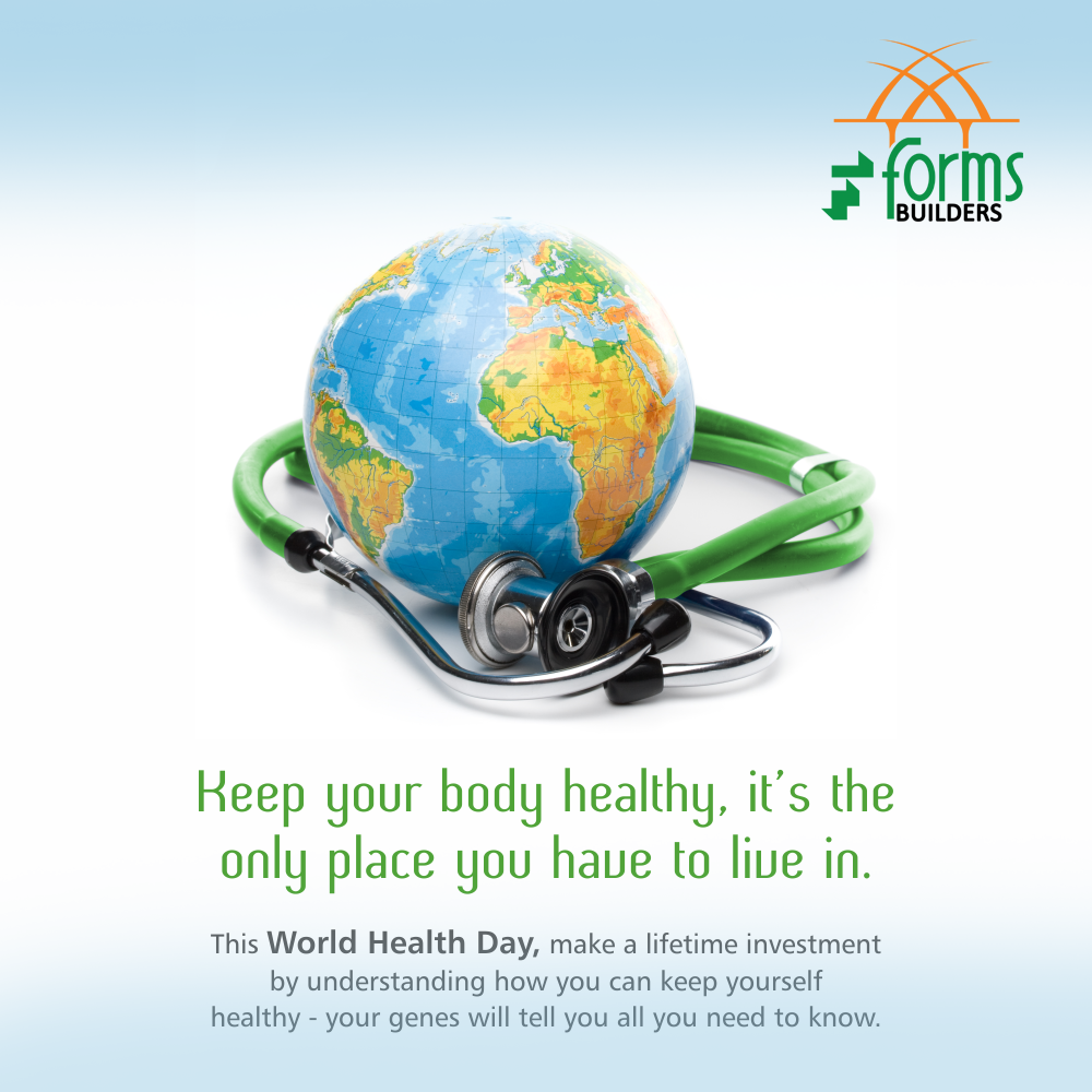 Keep Your Body Healthy.. WorldHealthDay FORMS Builders St