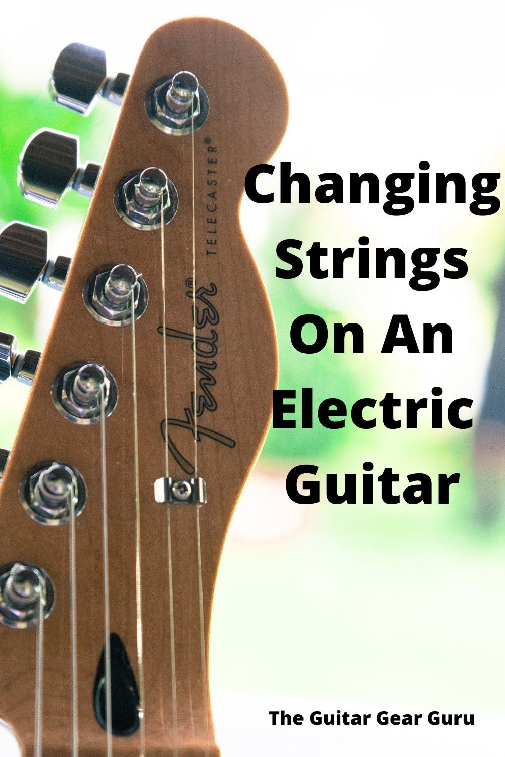 Changing Strings On An Electric Guitar Electric Guitar Strings Guitar Guitar Strings