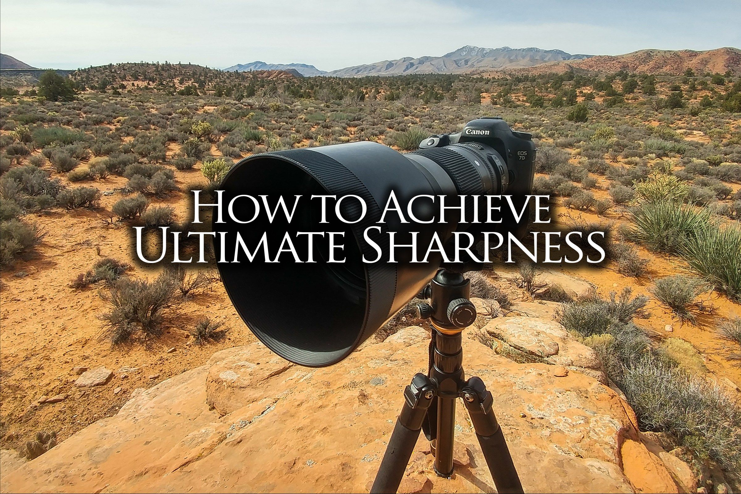 How to Achieve Ultimate Sharpness - Find Me On The Mountain