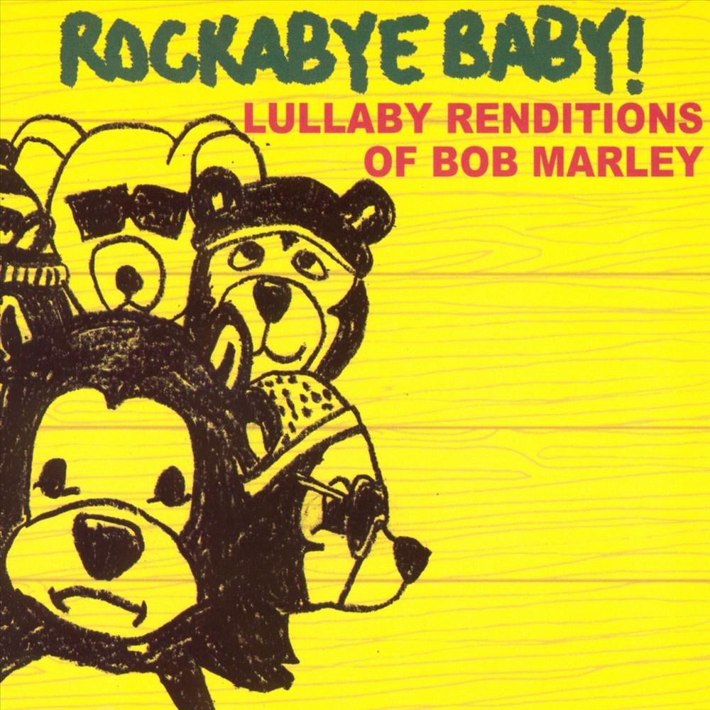 Rockabye Baby! - Rockabye Baby! Lullaby Renditions of Bob Marley (CD)