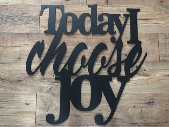 8 Colors Available! Today I Choose Joy Metal Home Decor Art Gift