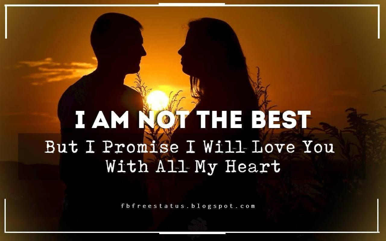 short love messages i am not the best but i promise i will love you with all my heart