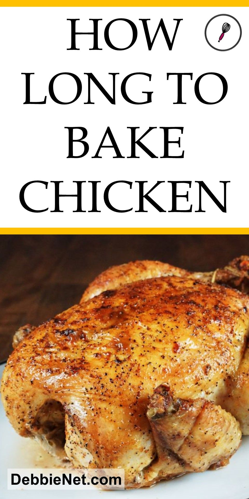 How Long To Bake Chicken Debbienet Com Baked Whole Chicken Recipes Whole Chicken Recipes Oven Cooking Whole Chicken